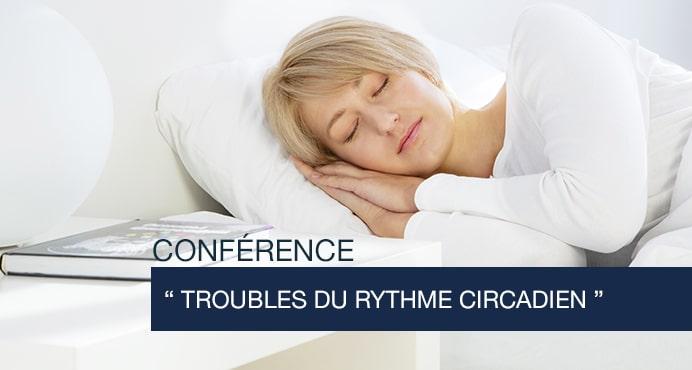 Conférence : Troubles du rythme circadien